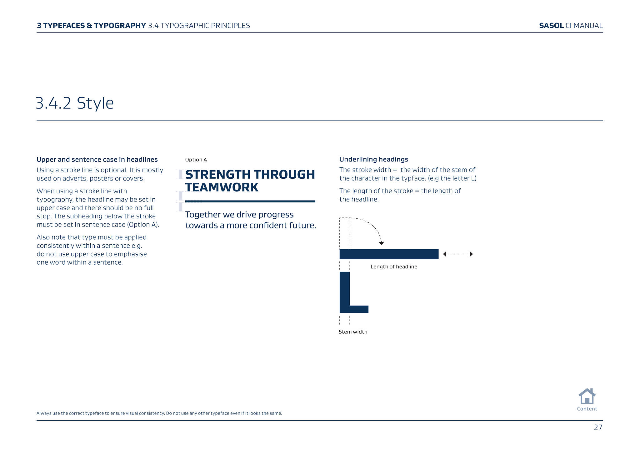SASOL CI MANUAL 3.4.2 Style Upper and sentence case in headlines. Option A  Underlining headings. Using a stroke line is optional. It is mostly