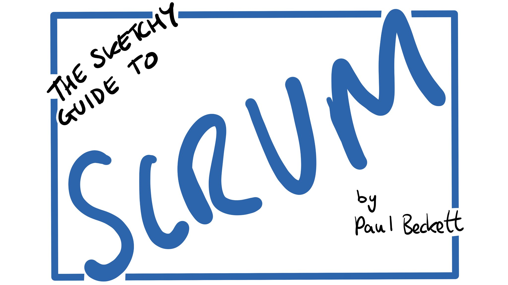 The Sketchy Guide to Scrum