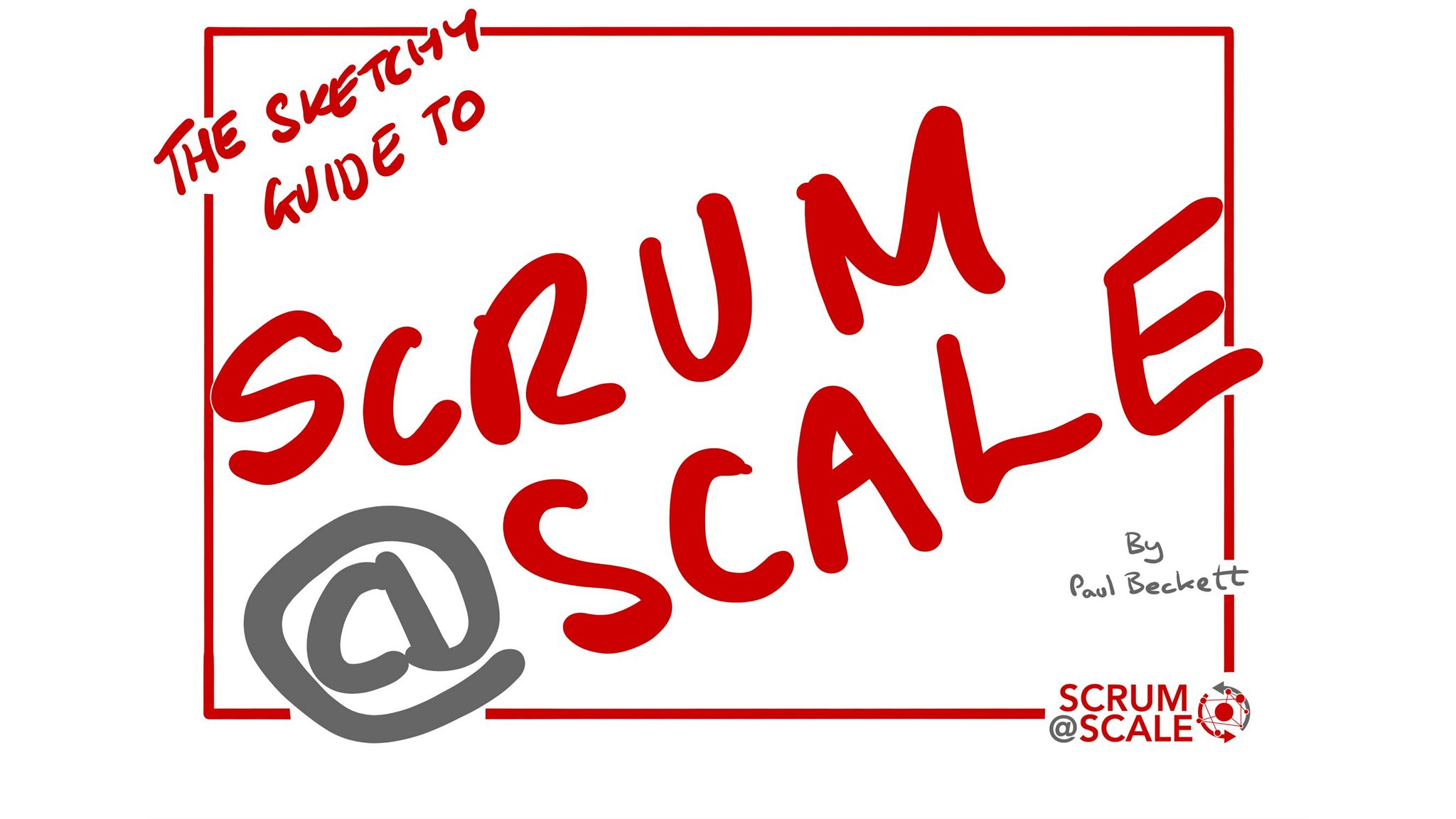 The Sketchy Guide to Scrum@Scale | Scrum@Scale Guide (Visual Complementary Version)